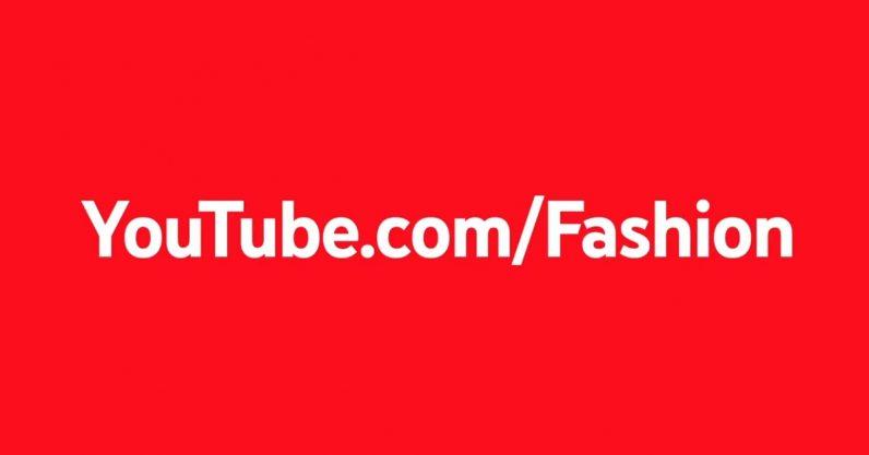 Photo of يوتيوب تطلق قسم الموضة ليكون وجهتك لعالم التجميل والأزياء